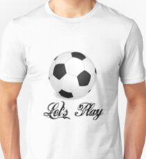 Let's Play Soccer T-Shirt