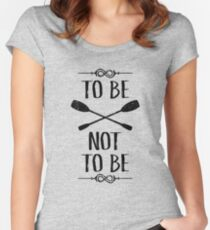 To Be OAR Not To Be Women's Fitted Scoop T-Shirt