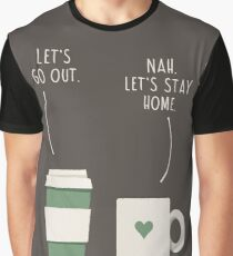 Nah. Let's Stay Home Graphic T-Shirt