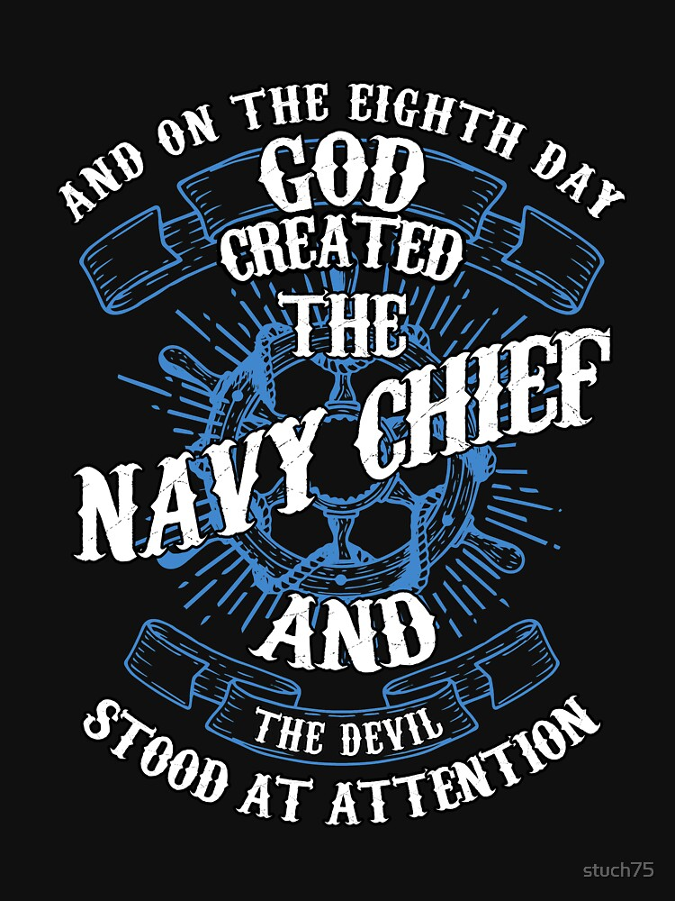 And On The Eighth Day God Created The Navy Chief And The Devil Stood At Attention by stuch75