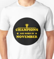 Champions Are Born in November T-Shirt