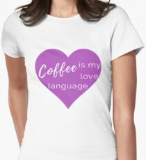 Coffee is my Love Language - Purple T-Shirt Women's Fitted T-Shirt