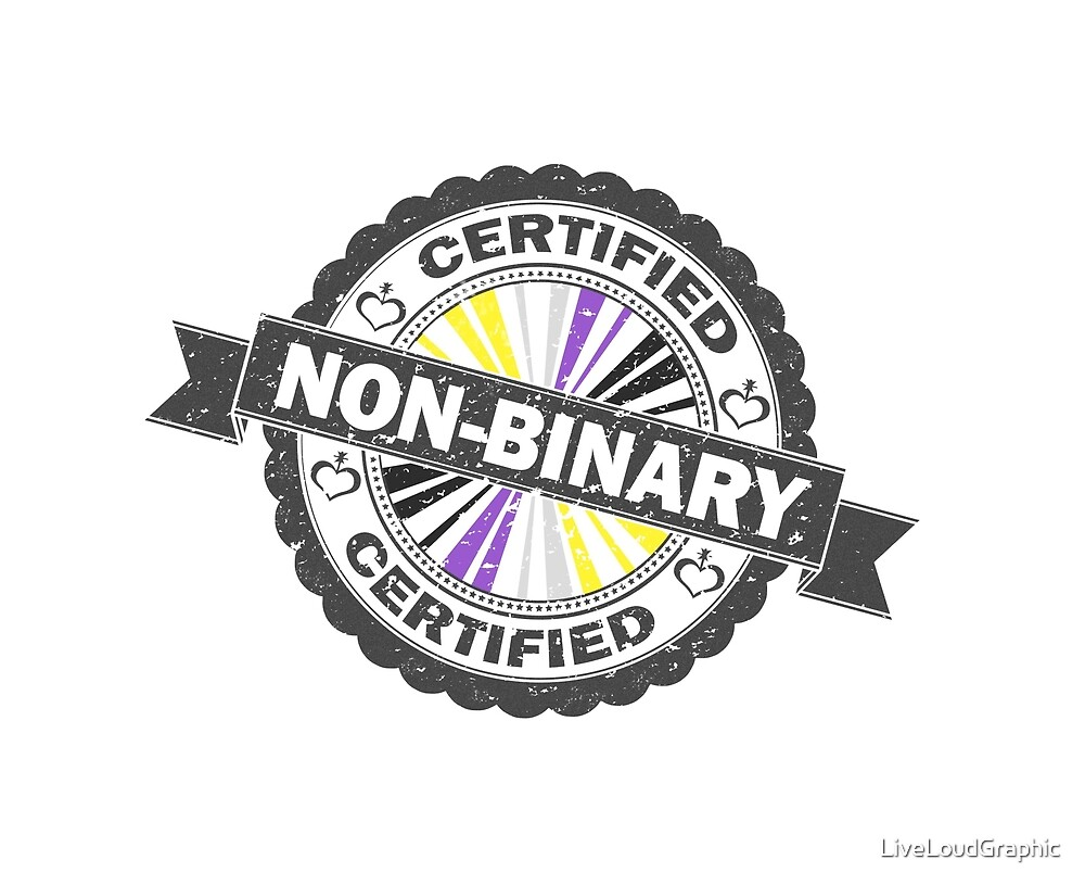 Certified Non-Binary Stamp by LiveLoudGraphic