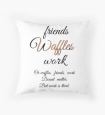 Friends, Waffles, Work - Parks and Recreation Quote Throw Pillow