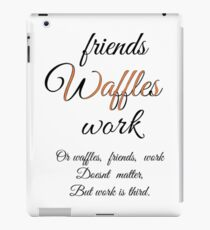 Friends, Waffles, Work - Parks and Recreation Quote iPad Case/Skin