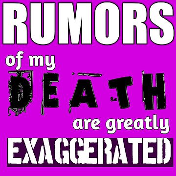 Rumors of my death have been greatly exaggerated by ruhanation