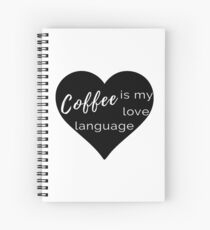 Coffee is my Love Language - Black Heart Spiral Notebook Spiral Notebook