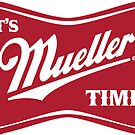 it is MUELLER Time by Thelittlelord