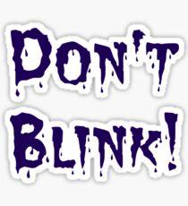Don't Blink! Sticker