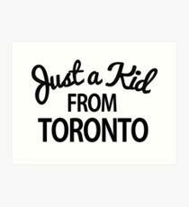 Just a kid from Toronto Art Print