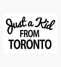 Just a kid from Toronto Photographic Print