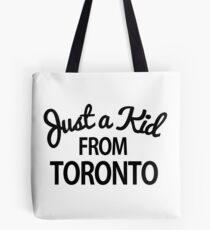 Just a kid from Toronto Tote Bag
