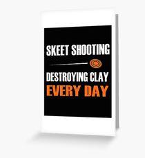 Fun Skeet Shooting Shirt | Destroying Clay Greeting Card