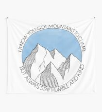 Always Stay Humble and Kind Mountains Wall Tapestry