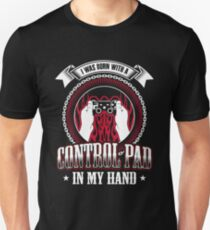 I Was Born With a Control Pad In My Hand Gift Idea For Gamers Video Game Lovers Players Gaming T-Shirt