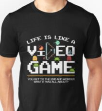 Life Is Like a Video Game Gift Idea For Gamers Video Game Lovers Players Gaming T-Shirt