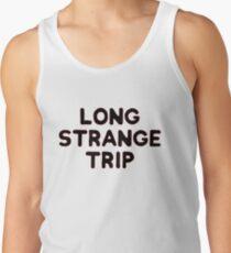 Long Strange Trip Tank Top