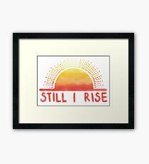 Still I Rise Sunrise Framed Print