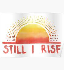Still I Rise Sunrise Poster