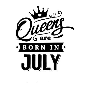 Queens are born in JULY by Bape92
