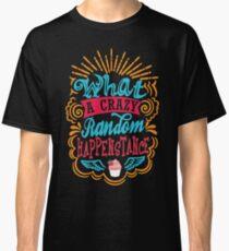 What A Crazy Random Happenstance Classic T-Shirt