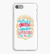 What A Crazy Random Happenstance iPhone Case/Skin