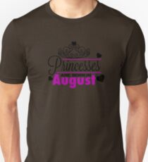 Princesses Are Born In August T-Shirt T-Shirt