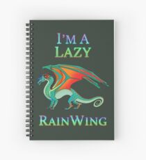 I'm a Lazy RainWing Spiral Notebook