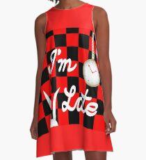 Ich bin spät A-Linien Kleid