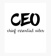 CEO Chief Essential Oiler Photographic Print