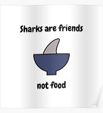 Sharks are friends Poster