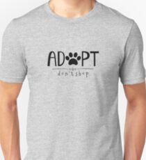 Adopt. Don't Shop. T-Shirt