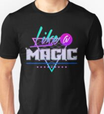 Like a Magic (Black Background) T-Shirt
