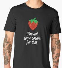 Strawberry I've Got Some Cream For That Men's Premium T-Shirt