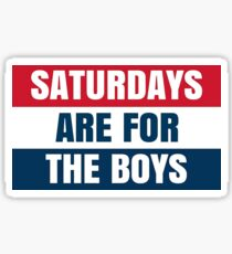 Saturdays are for the Boys! Sticker