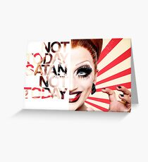 Not Today Satan - Bianca Del Rio Greeting Card