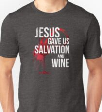 Jesus Gave Us Salvation and Wine - Funny Christian Drinker T-Shirt