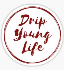 Drip Young Life  Sticker
