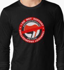 I Do Not Support Terrorist Organizations Antifa Long Sleeve T-Shirt