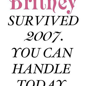 Britney Survived, Britney. by Bsbodyache