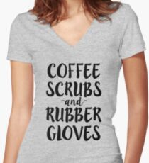 Coffee Scrubs and Rubber Gloves Funny Nurse Shirt Women's Fitted V-Neck T-Shirt