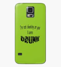 I'm Not Cheating on you I am Drunk Case/Skin for Samsung Galaxy
