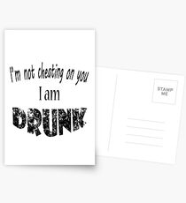 I'm Not Cheating on you I am Drunk Postcards