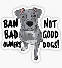 Verbieten Sie schlechte Besitzer, nicht gute Hunde! Sticker