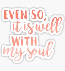 Even So It Is Well With My Soul Sticker