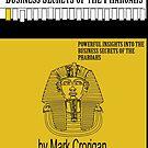 Business Secrets of the Pharoahs by FlyNebula