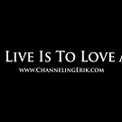 Channeling Erik - To Live Is To Love All by Daniel Lucas
