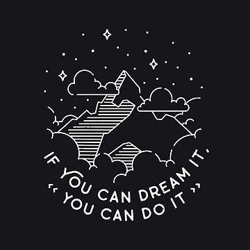 If you can dream it, you can do it by librebird