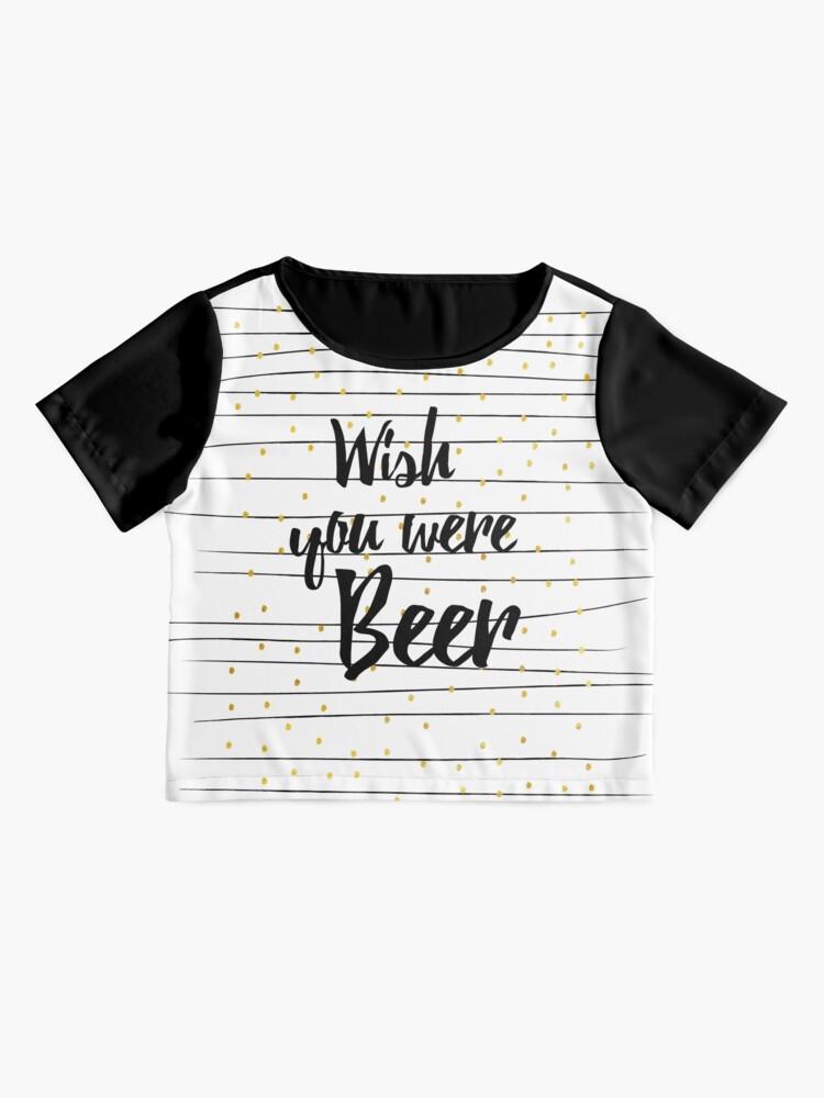 Alternative Ansicht von Wish you were Beer Chiffontop