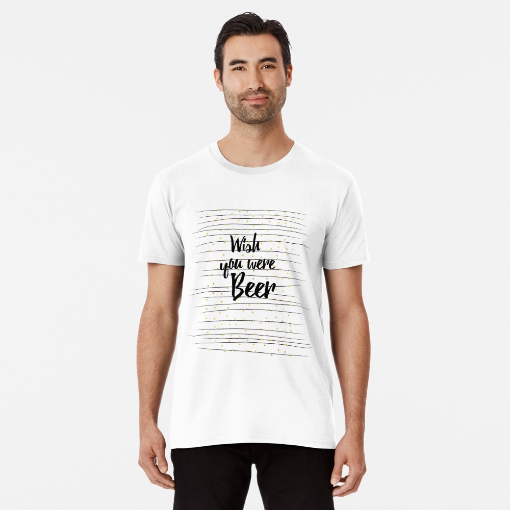 Wish you were Beer Männer Premium T-Shirt Vorne